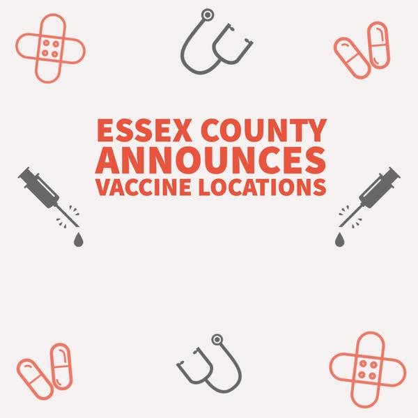 Essex County announces COVID-19 vaccine locations